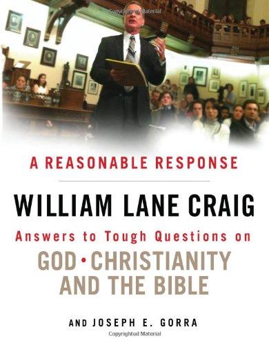 A Reasonable Response: Answers to Tough Questions on God, Christianity, and the Bible by Moody Publishing