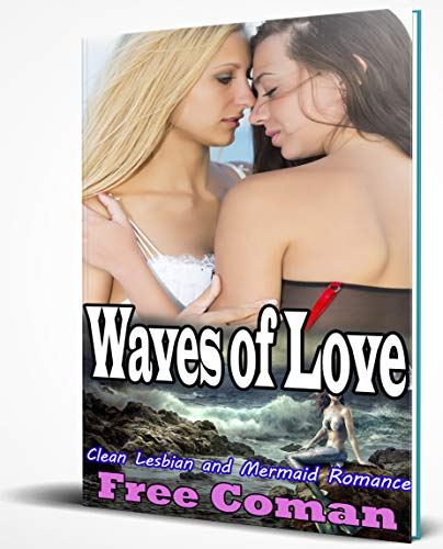 Waves of Love – Clean Lesbian and Mermaid RomanceThis is the story of a love deeper than the sea, more powerful than any current - absolute fantasy turned real love. On a small town by the sea, The Great Roman is a ship taken from its rightful owner...