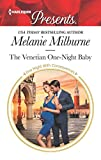 The Venetian One-Night Baby (One Night With Consequences Book 3691)