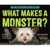 What Makes a Monster?: Discovering the World's Scariest Creatures (The World of Weird Animals)
