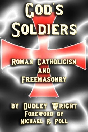 God's Soldiers - Roman Catholicism and Freemasonry