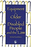 img - for Equipment for Older or Disabled People and the Law book / textbook / text book
