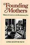 Founding Mothers, Linda Grant De Pauw, 0785737162