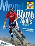 Mountain Biking Skills (Haynes Manuals)