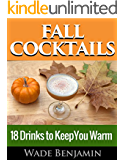 Fall Cocktails: 18 Drinks to Keep You Warm