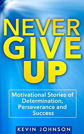 Famous Story on Determination – True Story