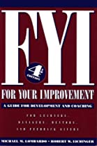 B.o.o.k FYI: For Your Improvement, A Guide for Development and Coaching (4th edition) [R.A.R]