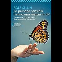 Le persone sensibili hanno una marcia in più: Trasformare l'ipersensibilità da svantaggio a vantaggio (Universale… book cover