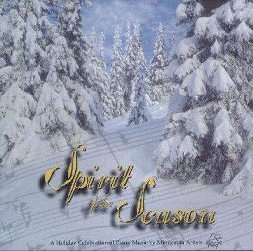 Spirit of the Season: Traditional Holiday Carols on Classic Piano (14 of Your Most Requested Christmas Songs)