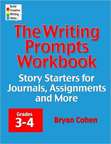 The Writing Prompts Workbook, Grades 3-4: Story Starters for ...