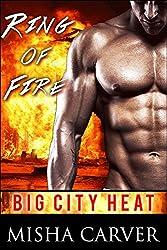 Ring Of Fire: A Firefighter Romance (Big City Heat Book 3)