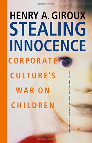 Stealing Innocence: Corporate Culture's War on Children
