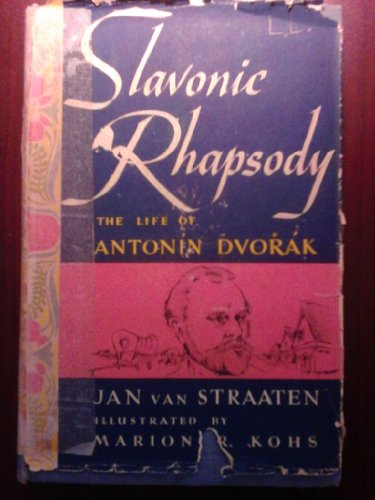 Slavonic Rhapsody: The Story of Antonin Dvorak