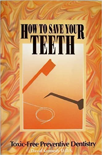 How to save your teeth david kennedy 9780913571040 amazon how to save your teeth solutioingenieria Images