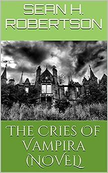 The Cries Of Vampira by [Robertson, Sean H.]