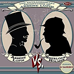 Arsene Lupin vs. Sherlock Holmes [Classic Tales Edition]