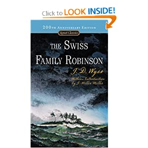 The Swiss Family Robinson (Signet Classics) Johann D. Wyss, J. Hillis Miller and Elizabeth Janeway