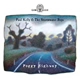 Foggy Highway by Paul Kelly & The Stormwater Boys (2013-02-19)