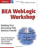 BEA WebLogic Workshop, Sean Christofferson and Srinivas Jayanthi, 076451797X