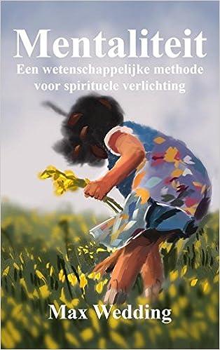 Mentaliteit: Een wetenschappelijke methode voor spirituele ...