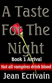 A Taste for the Night Book 1 Arrival: A Paranormal Erotica / Vampire Erotica / BDSM tale