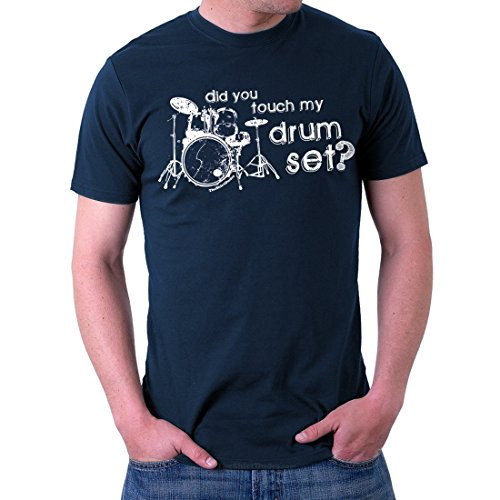 912cb80cfab7 Did You Touch My Drumset? Musician Drummer Rock Band Gift T-Shirt Navy