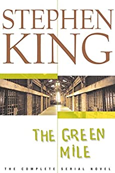 The Green Mile: The Complete Serial Novel by [King, Stephen]