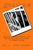 Policy Alternatives for Reducing Recidivism; a Case Study, L. Silverii, 1482002787