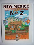 New Mexico A to Z, Dorothy Hines Weaver, 0873586360