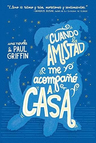 Cuando la amistad me acompañó a casa (Spanish Edition)