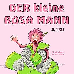 Der kleine rosa Mann 3: Ein Hörbuch mit viel Musik Hörbuch