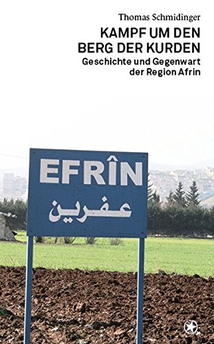 Kampf um den Berg der Kurden: Geschichte und Gegenwart der Region Afrin Taschenbuch – 10. April 2018 Thomas Schmidinger bahoe books 3903022845 Politikwissenschaft