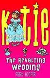 The Revolting Wedding (Katie)