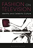 Fashion on Television: Identity and Celebrity Culture