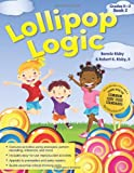 Lollipop Logic Book 2, Bonnie Risby and Robert K. Risby, 1593637136