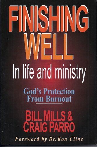 Read Online Finishing Well in Life and Ministry: God's Protection From Burnout PDF