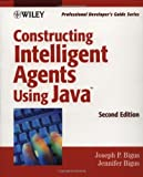 Constructing Intelligent Agents Using Java, Joseph P. Bigus and Jennifer Bigus, 047139601X