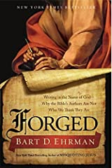 Forged: Writing in the Name of God--Why the Bible's Authors Are Not Who We Think They Are Paperback