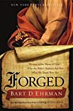 Forged: Writing in the Name of God-why the Bible's Authors Are Not Who We Think They Are