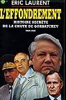 L'effondrement. Histoire secrète de la chute de Gorbatchev, 1989-1991 par Gignoux