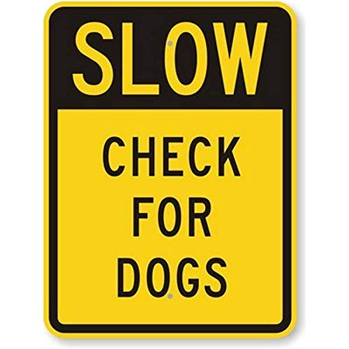 Aluminum Metal Sign Road Sign New Slow - Check for Dogs, Engineer Grade Reflective Tin Sign Street Sign 8x12 INCH