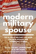 Modern Military Spouse: The Ultimate Military Life Guide for New Spouses and Significant Others