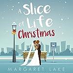 A Slice of Life Christmas | Margaret Lake