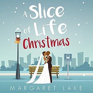 A Slice of Life Christmas Audiobook