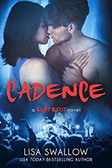 Cadence: A British Rock Star Romance (Ruby Riot Book 1) by [Swallow, Lisa]