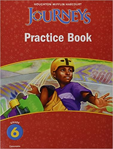 Journeys Practice Book Consumable Grade 6 HOUGHTON MIFFLIN