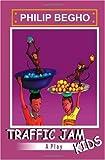Traffic Jam Kids, Philip Begho, 1450556442