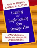 img - for Creating and Implementing Your Strategic Plan: A Workbook for Public and Nonprofit Organizations (Bryson on Strategic Planning) by John M. Bryson (1995-10-15) book / textbook / text book