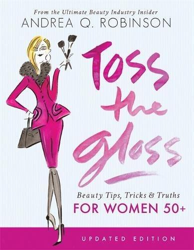 toss-the-gloss-beauty-tips-tricks-truths-for-women-50-