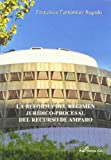 img - for La reforma del regimen juridico-procesal del recurso de amparo/ Reform of the legal procedural legislation appeal for legal protection (Spanish Edition) book / textbook / text book